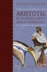 Aristotel si furnicarul merg la Washington... necartonat - Thomas Cathcart