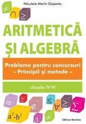 Aritmetica si algebra cls IV-VI. Probleme pentru concursuri - Niculaie Marin Gosoniu