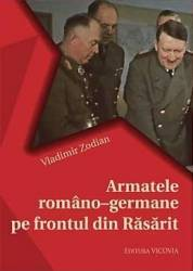 Armatele Romano-Germane Pe Frontul Din Rasarit - Vladimir Zodian Carti