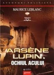 Arsene Lupin in Ochiul Acului - Maurice Leblanc
