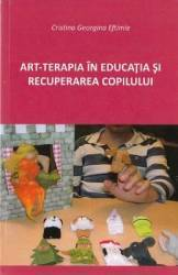 Art-terapia in educatia si recuperarea copilului - Cristina Georgina Eftimie Carti