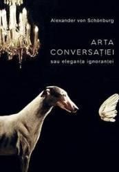 Arta conversatiei - Alexander von Schonburg