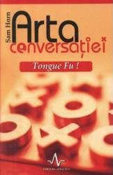 Arta Conversatiei Tongue Fu - Sam Horn Carti