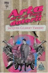 Arta De A-ti Face Datorii - Jacques-gilbert Ymbert