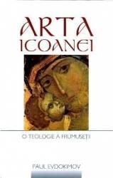 Arta Icoanei O Teologie A Frumusetii - Paul Evdokimov