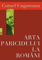 Arta paricidului la romani - Cornel Ungureanu