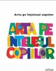 Arta pe intelesul copiilor Cartea alba Carti