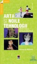 Arta si noile tehnologii . Arta video arta numerica - Florence De Meridieu