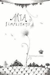 Arta simplitatii - Dominique Loreau