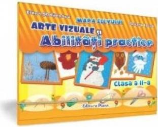 Arte vizuale si abilitati practice - Clasa a 2-a - Mapa Elevului - Elena Stefanescu Roxana Iacob