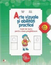 Arte vizuale si abilitati practice - Clasa pregatitoare - Caiet - Olguta Calin Doina Cindea