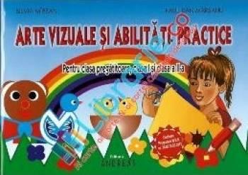 Arte vizuale si abilitati practice - Cls pregatitoare I si a II-a - Silvia Mirsan Paul-Dan Marsanu
