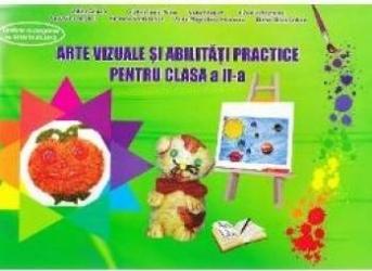 Arte vizuale si abilitati practice clasa 2 - Adina Grigore