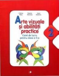 Arte vizuale si abilitati practice clasa a II-a - Caiet - Cristina Rizea