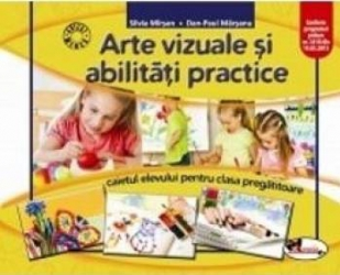 Arte vizuale si abilitati practice clasa pregatitoare - Silvia Mirsan Dan-Paul Marsanu