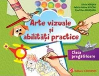 Arte vizuale si abilitati practice. Clasa pregatitoare - Silvia Mirsan