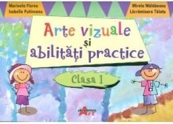 Arte Vizuale Si Abilitati Practice Cls 1 - Marinela Florea Mirela Maldaeanu