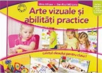 Arte vizuale si abilitati practice cls 1 caiet - Silvia Mirsan Dan-Paul Marsanu