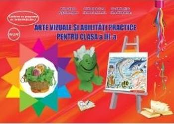 Arte Vizuale Si Abilitati Practice Cls 3 - Adina Grigore Cristina Ipate-Toma