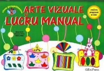 Arte Vizuale si Lucru Manual - Ileana Leafu Marinela Florea Violeta Voicu