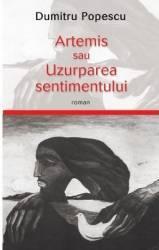 Artemis sau uzurparea sentimentului - Dumitru Popescu