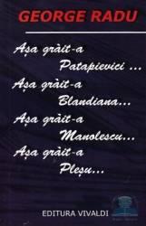 Asa Grait-A Patapievici... - George Radu