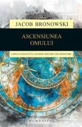 Ascensiunea omului - Jacob Bronowski