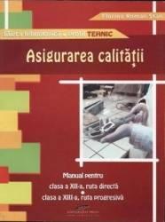 Asigurarea calitatii - Clasa a 12-a a 13-a - Manual - Florina Roman Stan