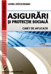 Asigurari si protectie sociala. Caiet de aplicatii - Viorel Craciuneanu