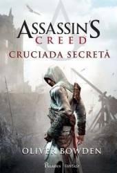 Assassins Creed. Cruciada secreta - Oliver Bowden