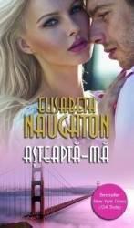Asteapta-ma - Elisabeth Naughton Carti
