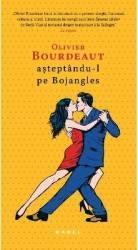 Asteptandu-l pe Bojangles - Olivier Bourdeaut