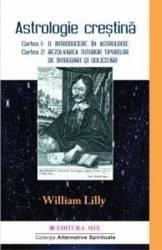 Astrologia Crestina Vol.1 - William Lilly Carti