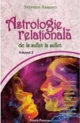 Astrologie relationala de la suflet la suflet vol.2 - Stephen Arroyo