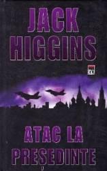 Atac la presedinte - CL - Jack Higgins