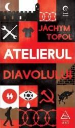 Atelierul Diavolului - Jachym Topol