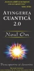 Atingerea cuantica 2.O Noul Om - Richard Gordon