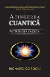 Atingerea cuantica-Puterea de a vindeca - Richard Gordon