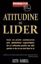 Atitudine De Lider - Keith Harrell