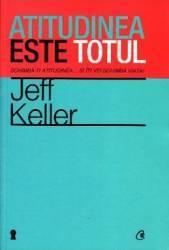 Atitudinea este totul Ed.4 - Jeff Keller Carti