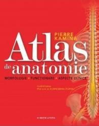 Atlas De Anatomie. Morfologie Functionare Aspecte Clinice - Pierre Kamina