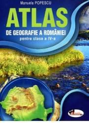 Atlas de geografie a Romaniei cls 4 - Manuela Popescu