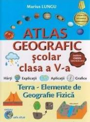 Atlas geografic scolar - Clasa a 5-a - Marius Lungu Carti