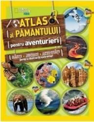 Atlasul pamantului pentru aventurieri - National Geographic Kids Carti