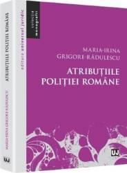 Atributiile Politiei Romane - MariA-Irina GrigorE-Radulescu