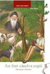 Au fost candva copii Parintele Porfirie - Ana Iacov