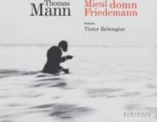 Audio Book Cd - Micul Domn Friedemann - Thomas Mann. Lectura Victor Rebengiuc