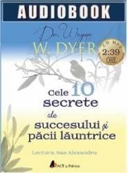 Audiobook  Cele 10 Secrete Ale Succesului Si Pacii Launtrice  Wayne W. Dyer