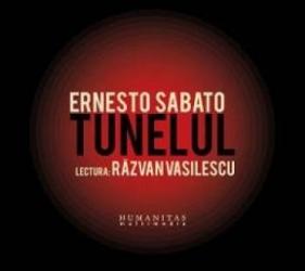 Audiobook CD Tunelul - Ernesto Sabato. Lectura Razvan Vasilescu
