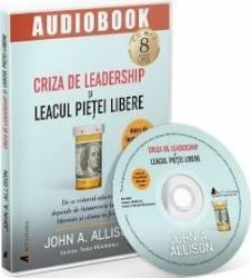Audiobook. Criza de leadership si leacul pietei libere - John A. Allison